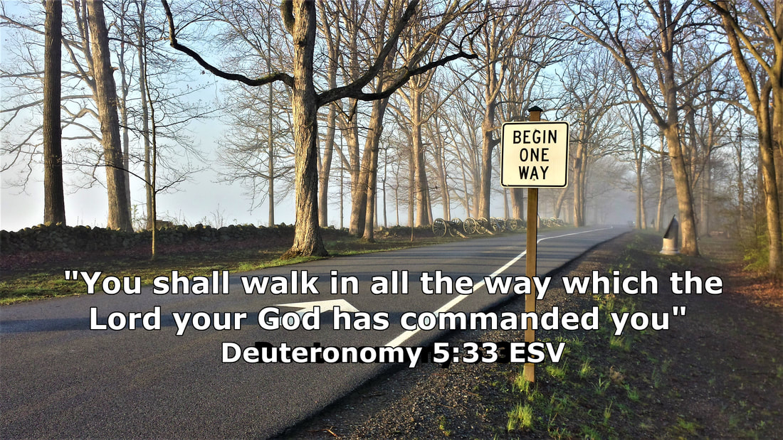Gettysburg Early Morning - Begin One Way Sign with Deuteronomy 5:33 - Photo by Whitney V. Myers