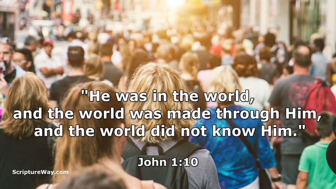 The World Did Not Know Him - John 1:10 - Photo 123RF.com - Used under license